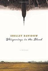 Whisperings in the Blood: A Memoir by Shelley Davidow (2016-03-01)