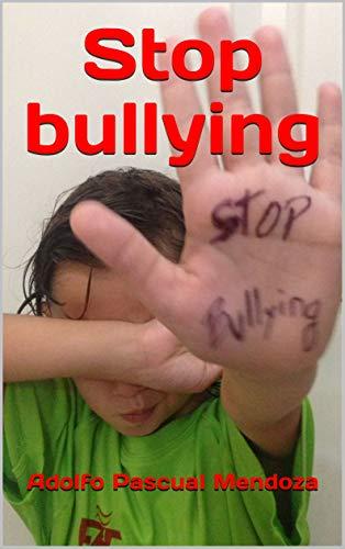 Stop bullying por Adolfo Pascual Mendoza