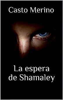 La Espera De Shamaley por Casto Merino