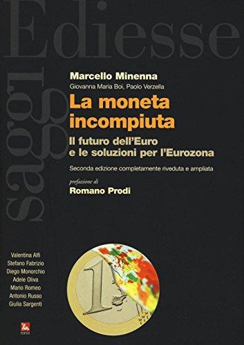 La moneta incompiuta. Il futuro dell'euro e le soluzioni per l'Eurozona