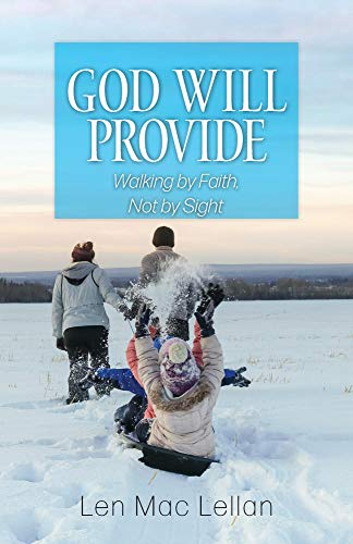 God Will Provide: Walking by Faith, Not by Sight (English Edition)
