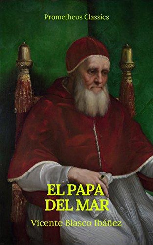 El Papa del mar (Prometheus Classics) por Vicente Blasco Ibáñez