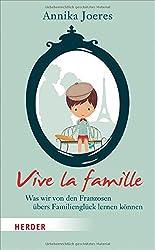 Vive la famille: Was wir von den Franzosen übers Familienglück lernen können