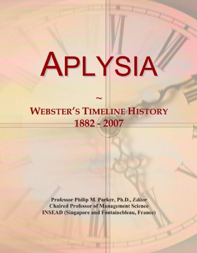 Aplysia: Webster's Timeline History, 1882-2007