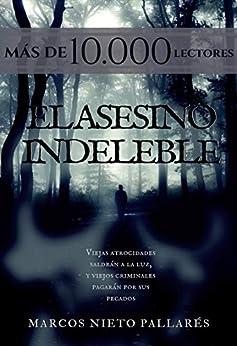 El asesino indeleble: (Novela negra) de [Pallarés, Marcos Nieto]