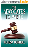 The Advocate's Ex Parte (The Advocate Series Book 5) (English Edition)