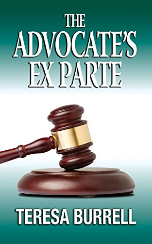 free kindle book The Advocate's Ex Parte (The Advocate Series Book 5)