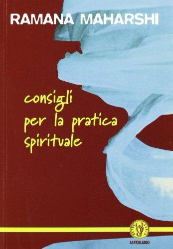 Consigli per la pratica spirituale (Schegge di saggezza) por Maharshi Ramana