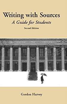 Writing with Sources: A Guide for Students (Hackett Student Handbooks) de [Harvey, Gordon]