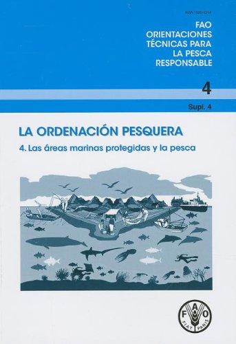 La ordenacion pesquera No 4, Supl 4. Las areas marinas protegidas y la pesca (FAO Orientaciones Técnicas para la Pesca Responsable)