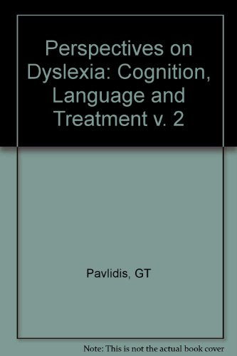 002: Perspectives on Dyslexia: Cognition, Language and Treatment v. 2