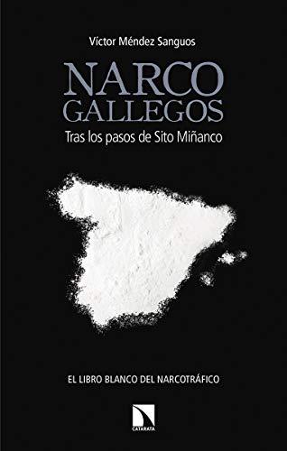 Narcogallegos: Tras los pasos de Sito Miñanco (Mayor) por Víctor Méndez Sanguos