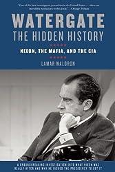 Watergate: The Hidden History: Nixon, The Mafia, and The CIA by Lamar Waldron (2013-06-11)