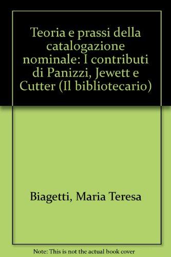 Teoria e prassi della catalogazione nominale. I contributi di Panizzi, Jewett e Cutter di Maria Teresa Biagetti