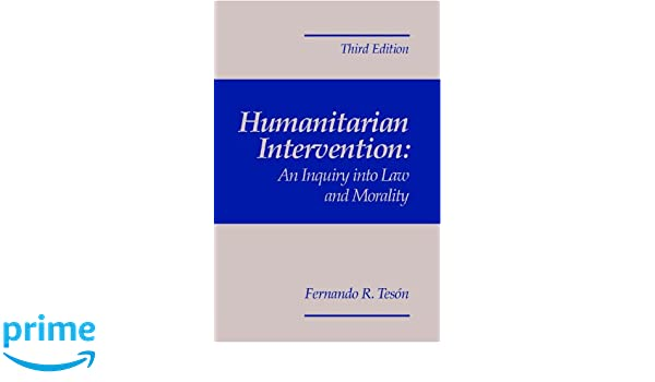 humanitarian intervention an inquiry into law and morality 3rd edition