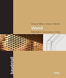 Wand: Materialität, Konstruktion, Detail
