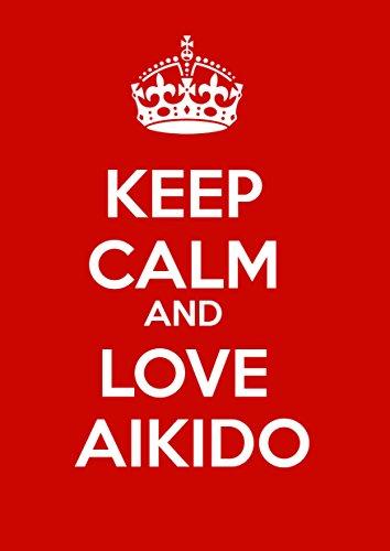 Ruhe bewahren und Liebe Aikido–A3Poster
