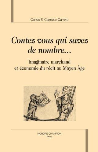Contez, vous qui savez de nombre. Imaginaire marchand et économie du récit au Moyen Âge.