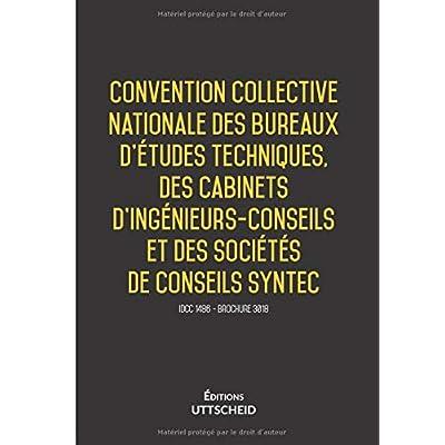 3018 Convention collective des bureaux d'etudes techniques, des cabinets d'ingenieurs et des societes de conseils - Derniere edition