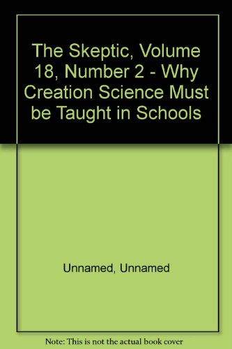 The Skeptic, Volume 18, Number 2 - Why Creation Science Must be Taught in Schools