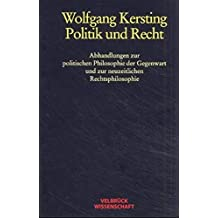 Politik und Recht: Abhandlungen zur politischen Philosophie der Gegenwart und zur neuzeitlichen Rechtsphilosophie