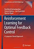 Reinforcement Learning for Optimal Feedback Control: A Lyapunov-Based Approach (Communications and Control Engineering)