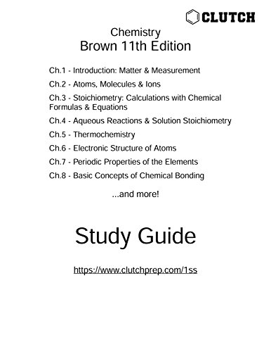 Study Guide for Chemistry: The Central Science, 11th Edition, by Brown