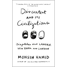 [(Discontent and Its Civilizations: Dispatches from Lahore, New York, and London)] [Author: Mohsin Hamid] published on (February, 2015)