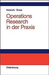 Operations Research in der Praxis: Anwendungen, Modelle, Algorithmen und JAVA-Programme