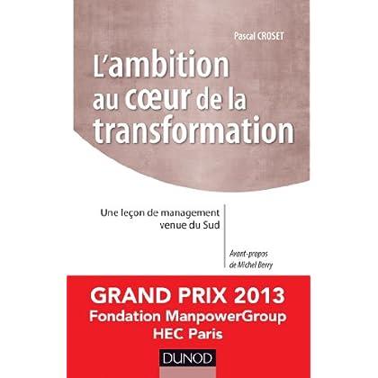 L'ambition au coeur de la transformation : Une leçon de management venue du Sud - Prix Manpower 2013 (Stratégies et management)