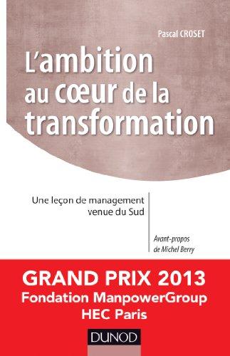 L'ambition au coeur de la transformation : Une leçon de management venue du Sud - Prix Manpower 2013 (Stratégies et management) par Pascal Croset