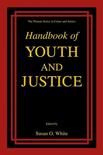Handbook of Youth and Justice (The Plenum Series in Crime and Justice): Volume 3