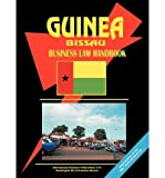 [(Guinea-Bissau Business Law Handbook )] [Author: Usa Ibp] [Jan-2005]
