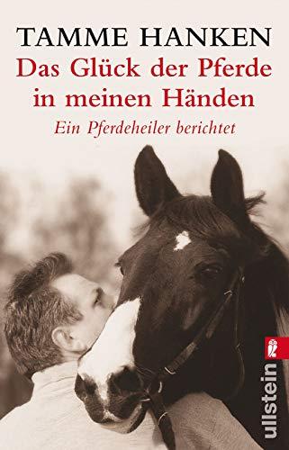 Das Glück der Pferde in meinen Händen: Ein Pferdeheiler berichtet