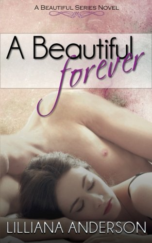 A Beautiful Forever: Volume 2 (Beautiful Series)