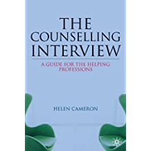 The Counselling Interview: A Guide for the Helping Professions