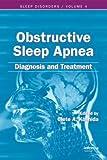 Obstructive Sleep Apnea: Diagnosis and Treatment: Volume 2 (Sleep Disorders)