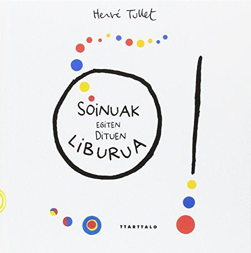 O! Soinuak egiten dituen liburua (Album ilustratuak) por Hervé Tullet