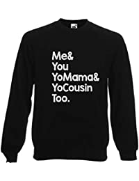 6e661277b8e15 Me and You Yo Mama and Yo Cousin Too Funny Hip Hop Rap Sweatshirt