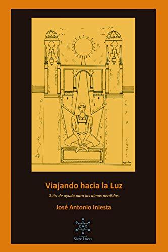 Viajando hacia la Luz: Guía de ayuda para las almas perdidas eBook ...