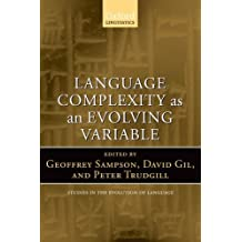 Language Complexity as an Evolving Variable (Studies in the Evolution of Language)