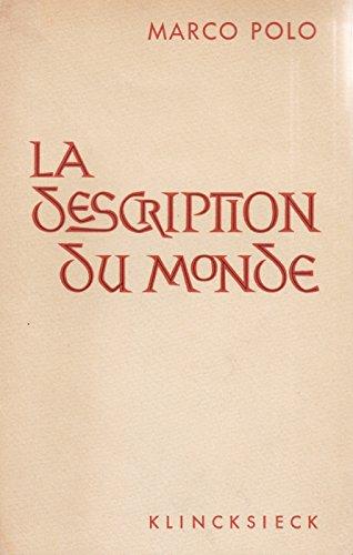 La description du monde. texte intégral en français moderne. par marco polo