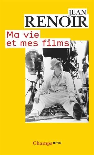 Ma vie et mes films (Champs Arts) por Jean Renoir