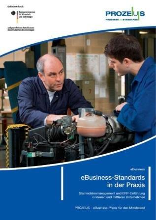 eBusiness-Standards in der Praxis. Stammdatenmanagement und ERP-Einführung in kleinen und mittleren Unternehmen