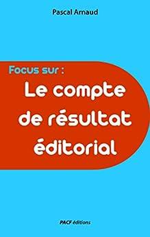 Le Compte de résultat éditorial par [Arnaud, Pascal]