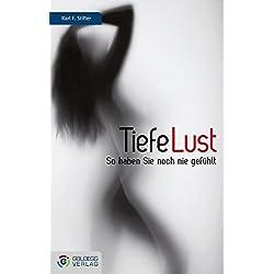 Tiefe Lust: Vaginale Kraft und sexuelle Erfüllung (Goldegg Leben und Gesundheit)