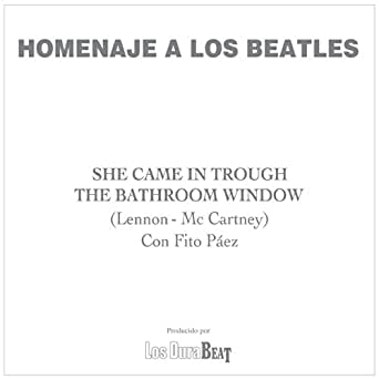 She Came In Trough The Bathroom Window The Beatles Fito