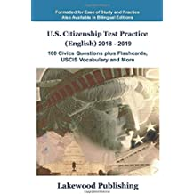 U.S. Citizenship Test Practice (English) 2018 - 2019: 100 Civics Questions plus Flashcards, USCIS Vocabulary and More