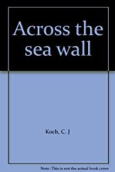 Across The Sea Wall