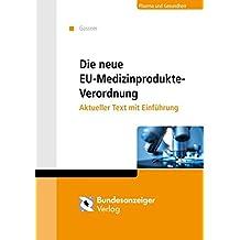 Die neue EU-Medizinprodukte-Verordnung: Akueller Text mit Einführung